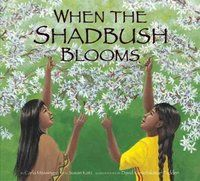 "When the Shadbush Blooms: Carla Messinger  Lenni Lenape girl spends her time imagining how her grandmother was a young girl too, doing all of the things she does now. The story takes place ""today and yesterday"", focusing on the customs that keep a family connected to each other."