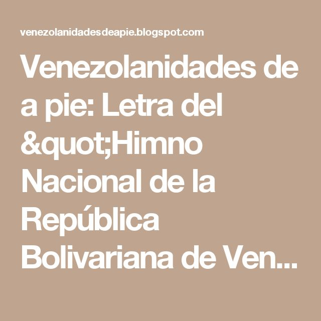 """Venezolanidades de a pie: Letra del """"Himno Nacional de la República Bolivariana de Venezuela"""""""