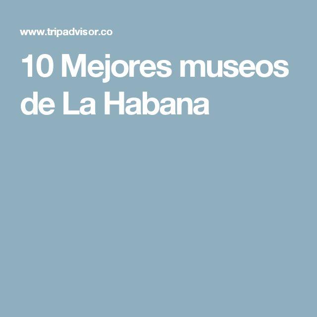 10 Mejores museos de La Habana