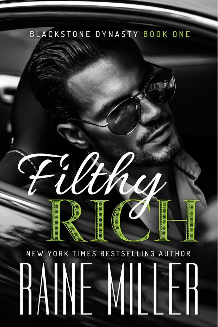 Filthy Rich By Raine Miller (blackstone Dynasty Book 1) Releases November  15 Preorder Available