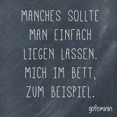 Unser Spruch des Tages! Noch mehr witzige Sprüche und Zitate gibt es auf gofeminin.de!