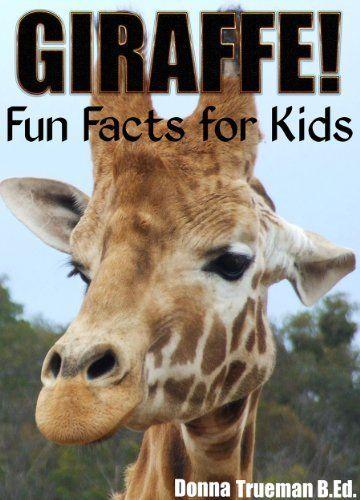 Giraffe! Fun Facts for Kids -A Giraffe Fact Book with 35+ Colorful Photos for Kids by Donna Trueman B.Ed.,  amzn.cm