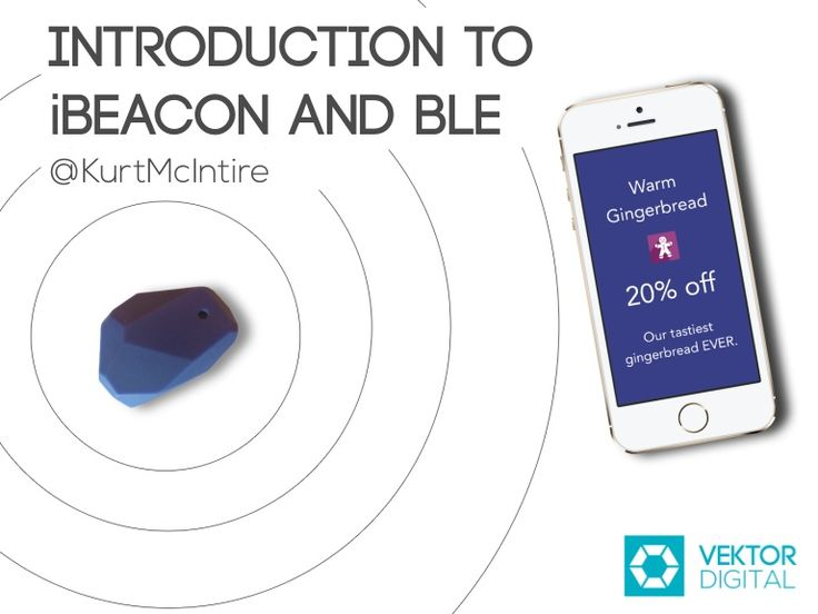 Intro to iBeacon and Bluetooth Low Energy by Kurt McIntire via slideshare