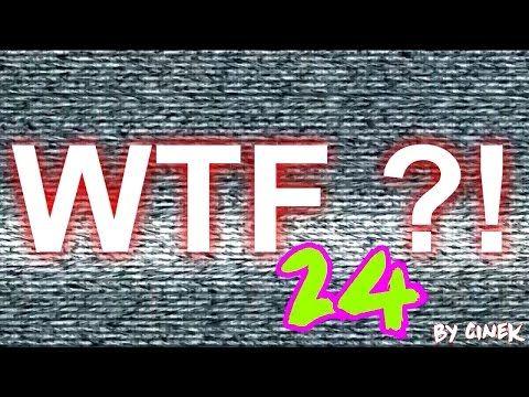 Mix WTF'ów 24 by Cinek - YouTube
