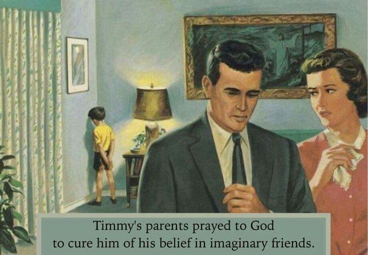 Timmy's parents prayed to god to cure him of his belief in imaginary friends.