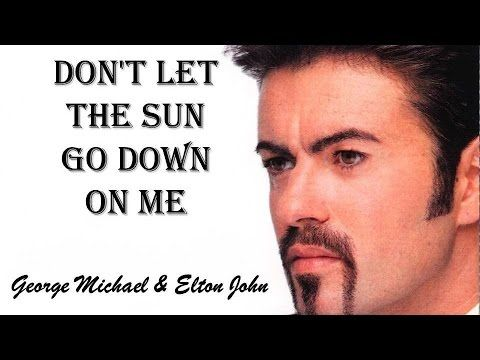 Don't Let The Sun Go Down On Me George Michael & Elton John (TRADUÇÃO) H...