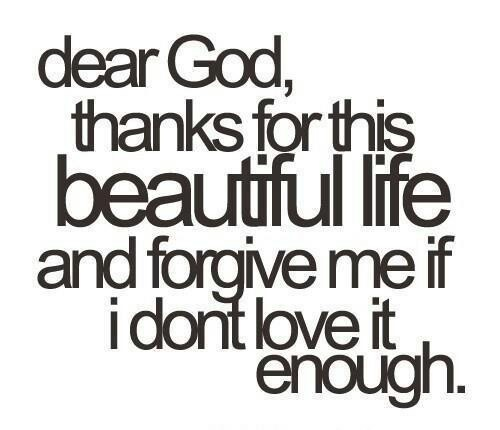 Dear God ... Beautiful Life Quote