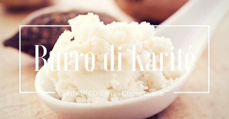 Burro di Karité - come usarlo