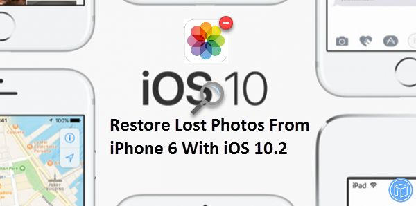 Lost photos on iPhone 6 after update to ios 10.2? Read this tutorial on how to restore deleted photos after iPhone 6 update to ios 10.2.