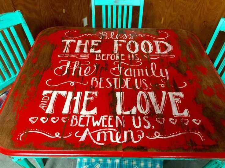 Love this table!  Even to have a painted sign made with this saying would be great.