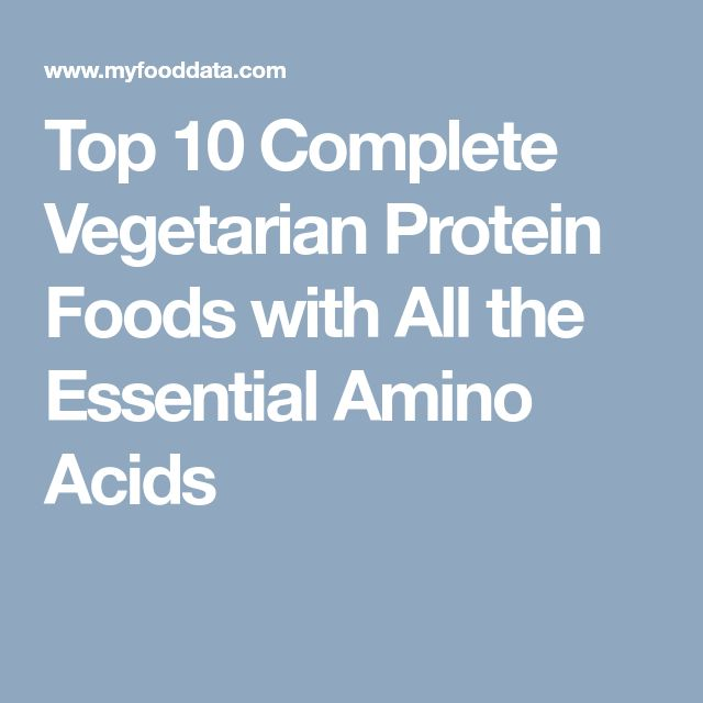 Top 10 Complete Vegetarian Protein Foods with All the Essential Amino Acids