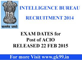 Intelligence Bureau ACIO Admit Card 2014 download exam date released as 22 Feb 2015. For more Information visit www.onlinesubmit.in/mha6/