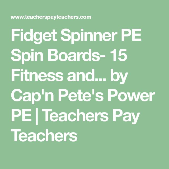 Fidget Spinner PE Spin Boards- 15 Fitness and... by Cap'n Pete's Power PE | Teachers Pay Teachers