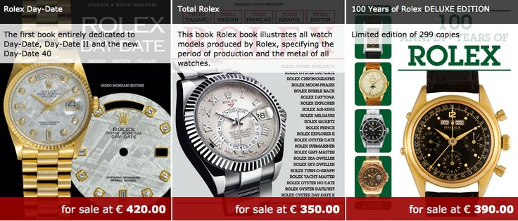 ROLEX DAY-DATE, TOTAL ROLEX AND 100 YEARS OF ROLEX    http://www.mondanionline.com/libri_su_orologi.php?&lingua=en