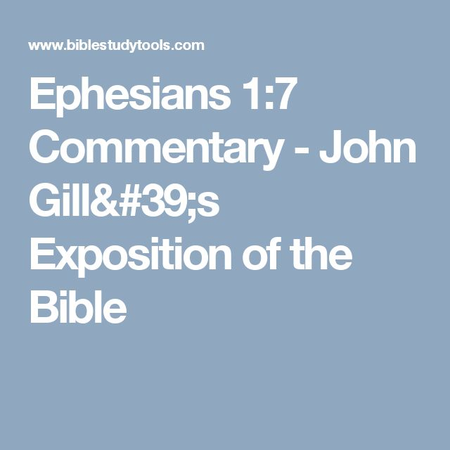 Ephesians 1:7 Commentary - John Gill's Exposition of the Bible
