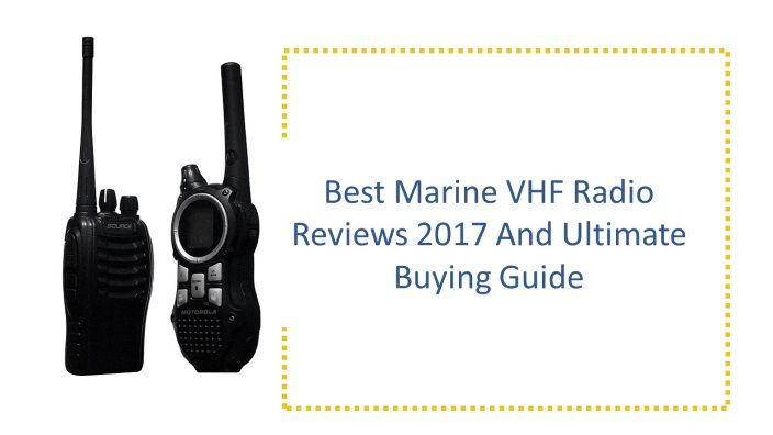 Best Marine VHF Radio Reviews 2017 And Ultimate Buying Guide  http://trollingpowersolution.com/best-marine-vhf-radio/   #BestMarineVHFRadio