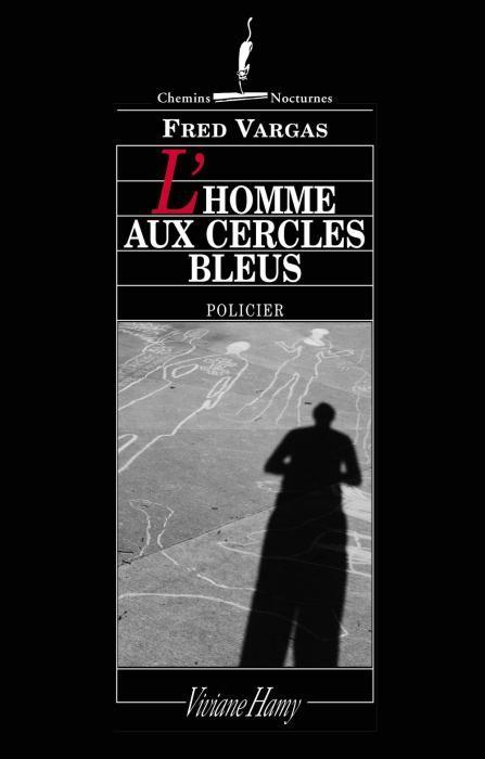 L'Homme aux Cercles Bleus - Fred Vargas https://www.bookeenstore.com/fr/ebook/9782878586404/l-homme-aux-cercles-bleus-fred-vargas