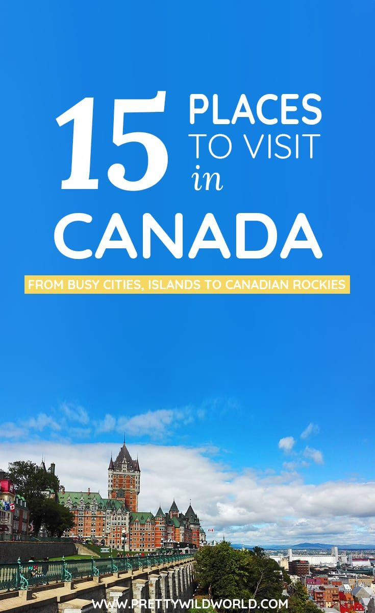 points of interest: what to see and places to visit in canada