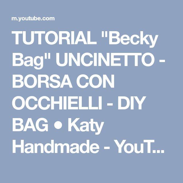 """TUTORIAL """"Becky Bag"""" UNCINETTO - BORSA CON OCCHIELLI - DIY BAG ● Katy Handmade - YouTube"""