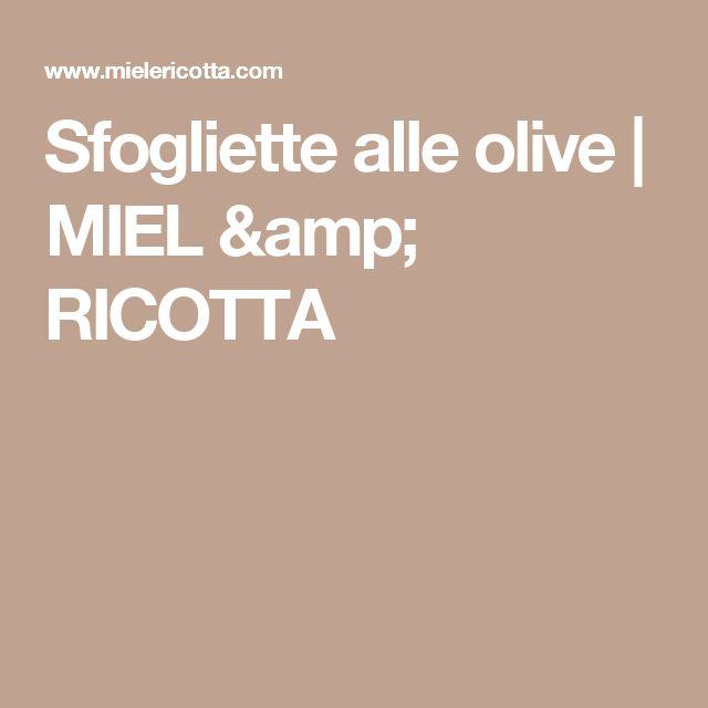 Sfogliette alle olive | MIEL & RICOTTA