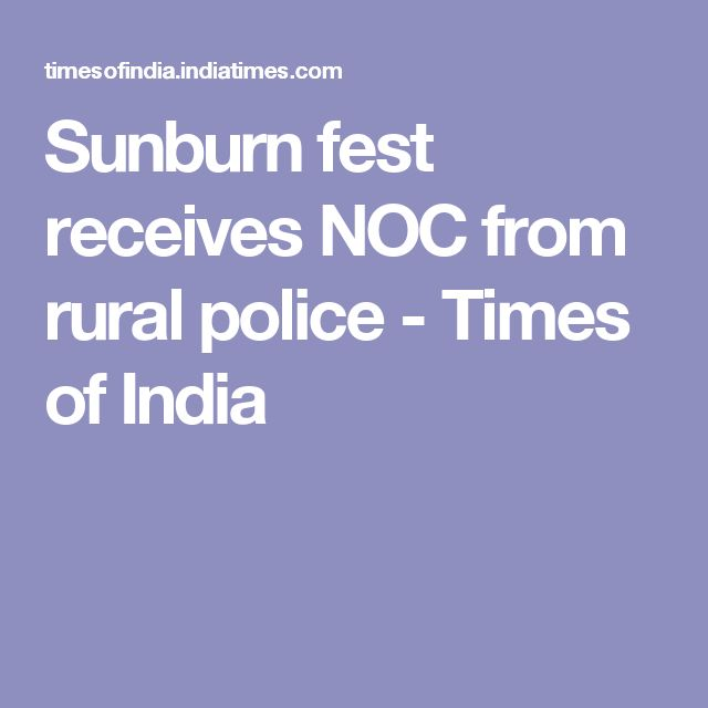Sunburn fest receives NOC from rural police - Times of India