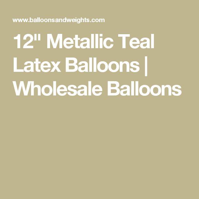 "12"" Metallic Teal Latex Balloons | Wholesale Balloons"