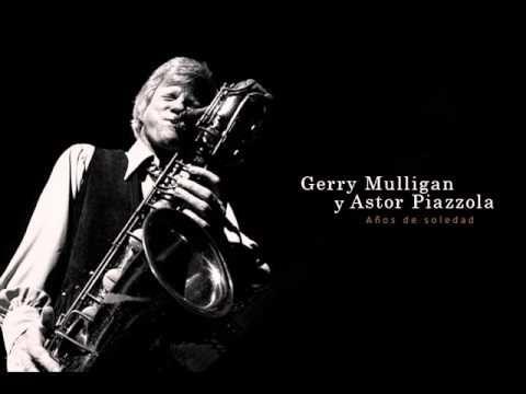 Astor Piazzola & Gerry Mulligan - Años de soledad