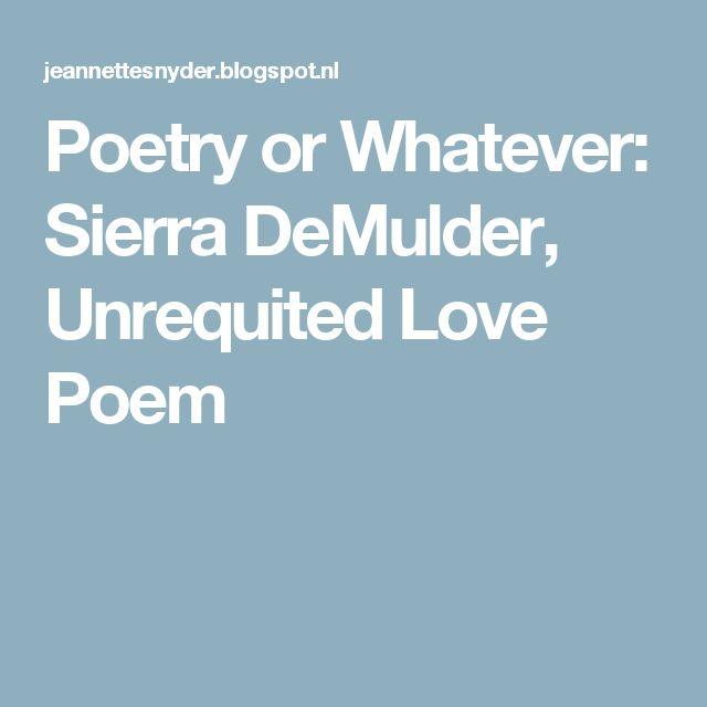 Poetry or Whatever: Sierra DeMulder, Unrequited Love Poem