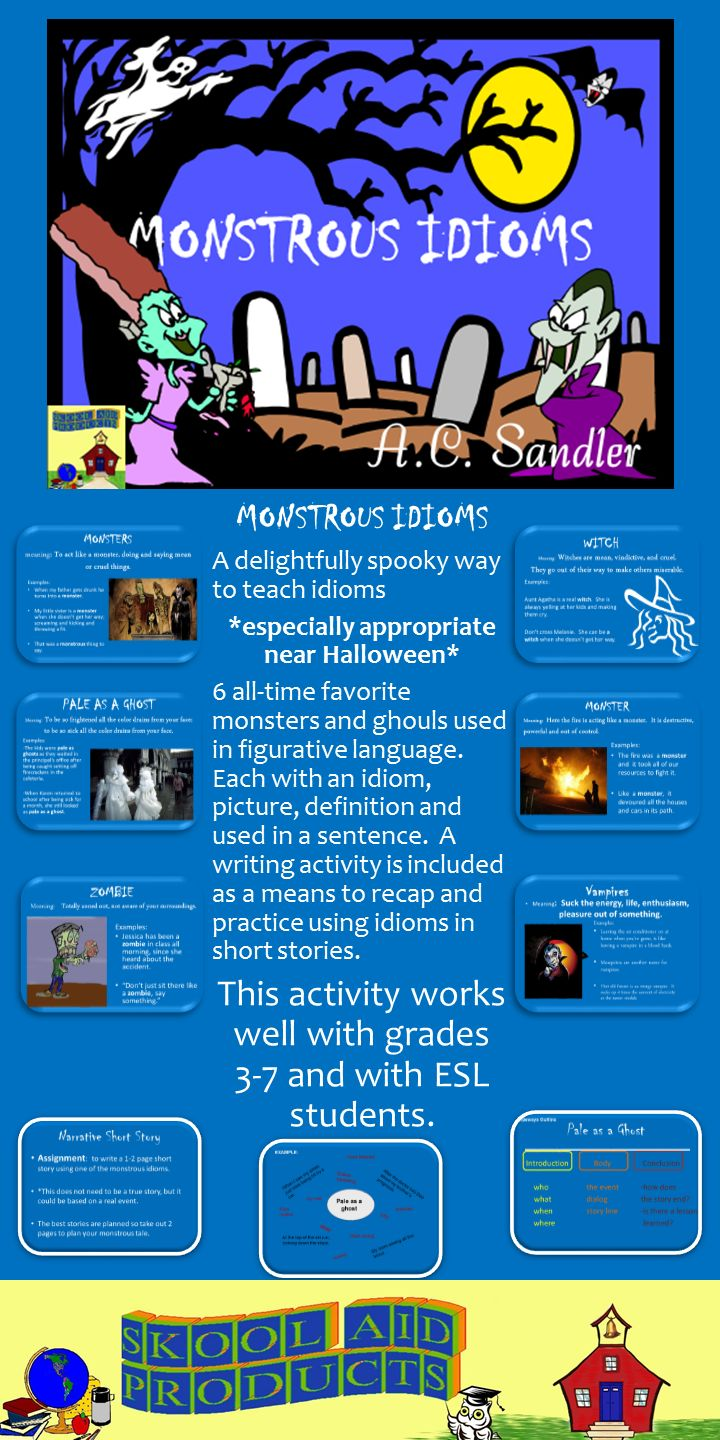 Monstrous Idioms  -A fun holiday themed figurative language lesson on idioms. It features 6 monsters commonly used in American idiomatic expressions. Each slide has a description, an illustration, and uses the idiom in 1 or 2 sentences. 2 lessons: -on figurative language -a guided lesson on writing a story. -idioms: monster, witch, vampire, ghost, zombie -2 graphic organizers -Presenter notes - 28 slides Common Core Standards RL.6.4, W.6.3 $