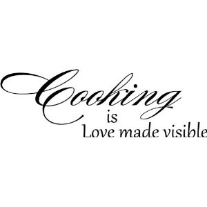 Love made visible -- trappeys.com #trappeys #cooking #love #quote