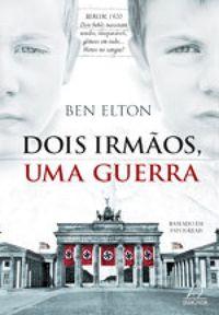 Cia do Leitor: Resenha - Ben Elton - Dois irmãos, uma guerra