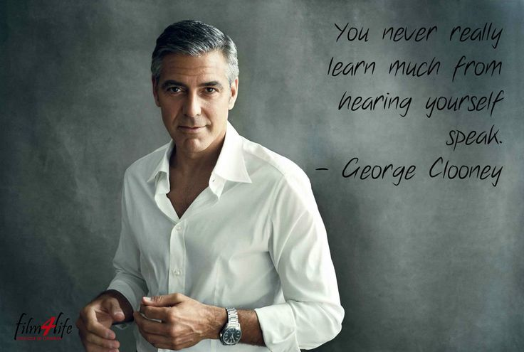 """#Film4LifeQuotes  """"You never really learn much from hearing yourself speak."""" ― #GeorgeClooney  www.filmforlife.org"""