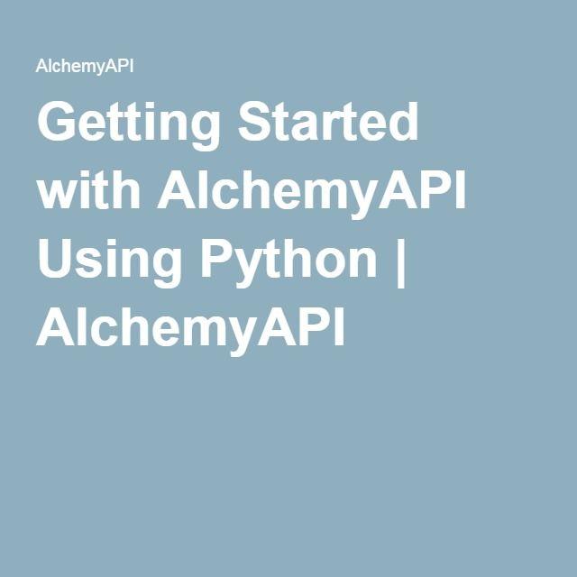 Getting Started with AlchemyAPI Using Python | AlchemyAPI