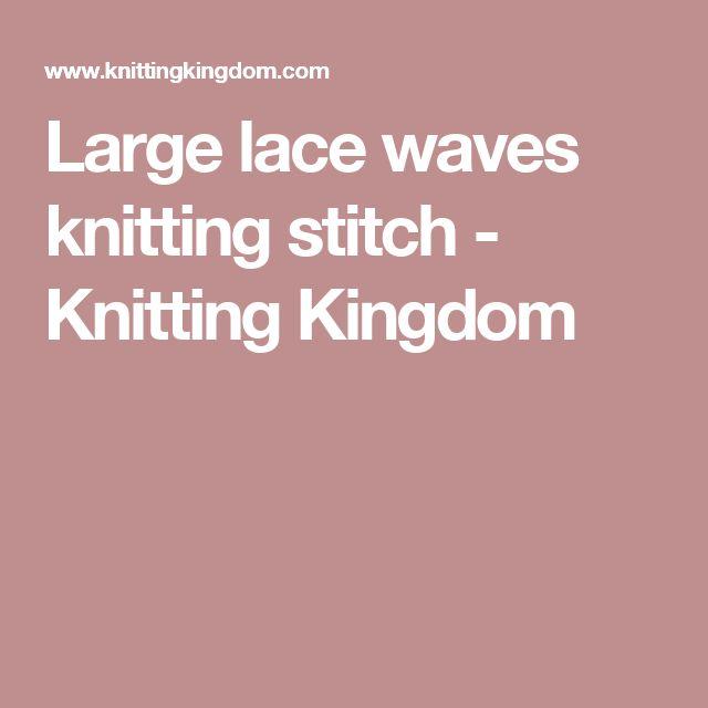 Large lace waves knitting stitch - Knitting Kingdom