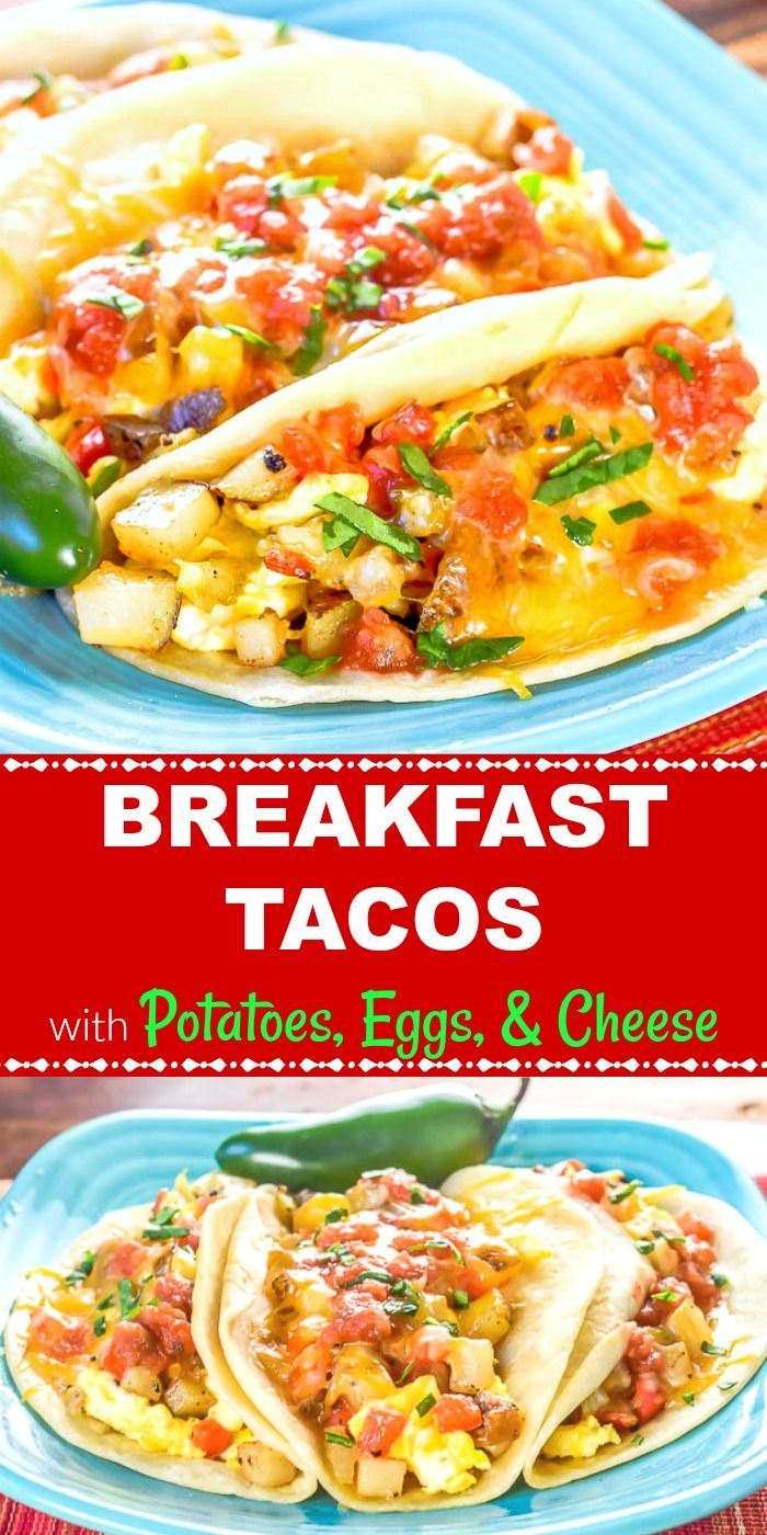 Breakfast Tacos With Potatoes Eggs Cheese Breakfast Tacos Potato Breakfast Tacos Recipe Potato And Egg Breakfast