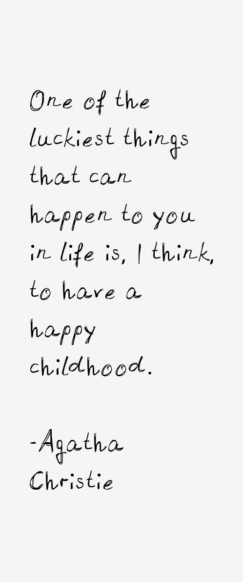 Happy childhoods don't equal a big house, fancy clothes or cars. It means laughing, spending quality time and doing things together.