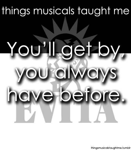 Evita ~ Things Musicals Taught Me,  ~ ☮ Broadway Musical Quotes  ☮