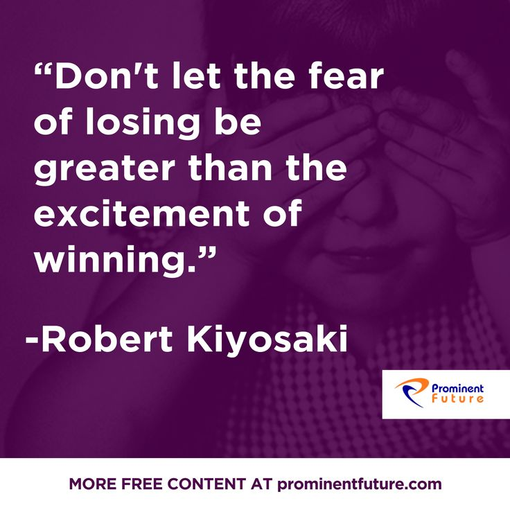 """Don't let the fear of losing be greater than the excitement of winning."" - Robert Kiyosaki #MotivationalQuotes #Fear #Win #Excitement"