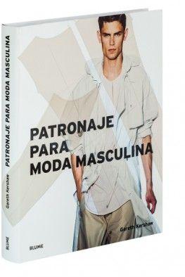 PATRONAJE PARA MODA MASCULINA - Gareth Kershaw / Blume