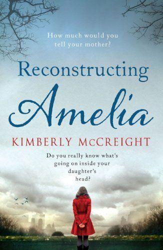 Reconstructing Amelia by Kimberly McCreight,