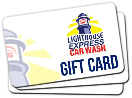 Lighthouse Express Car Wash Gift Cards - make a great gift!