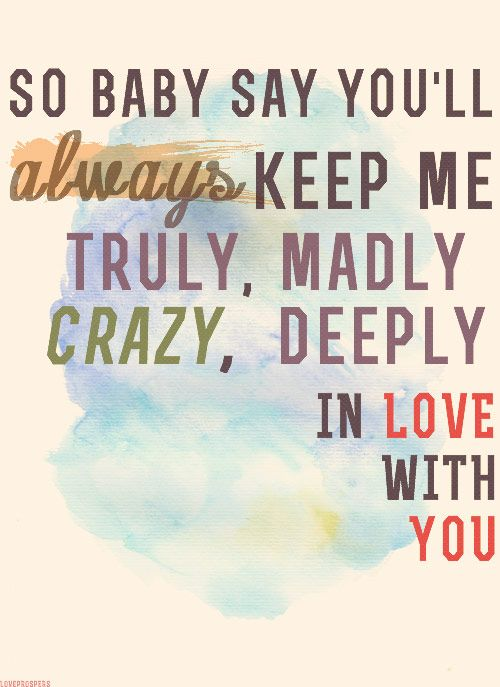 I must be crazy ....or madly in love