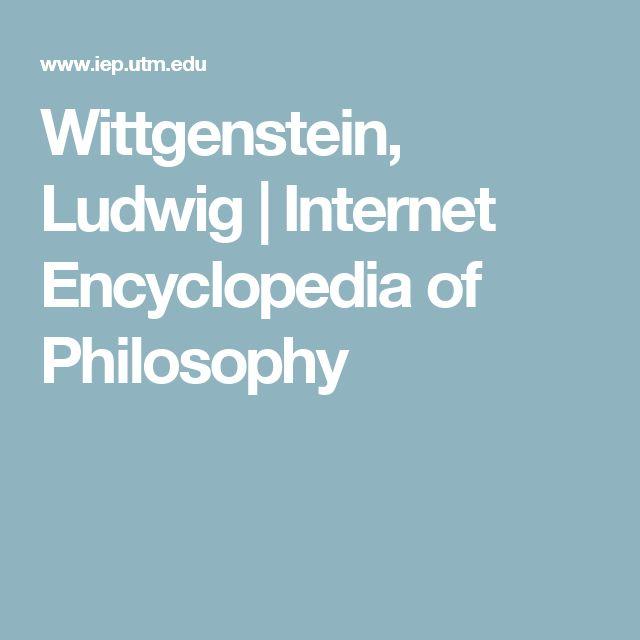 Wittgenstein, Ludwig   Internet Encyclopedia of Philosophy
