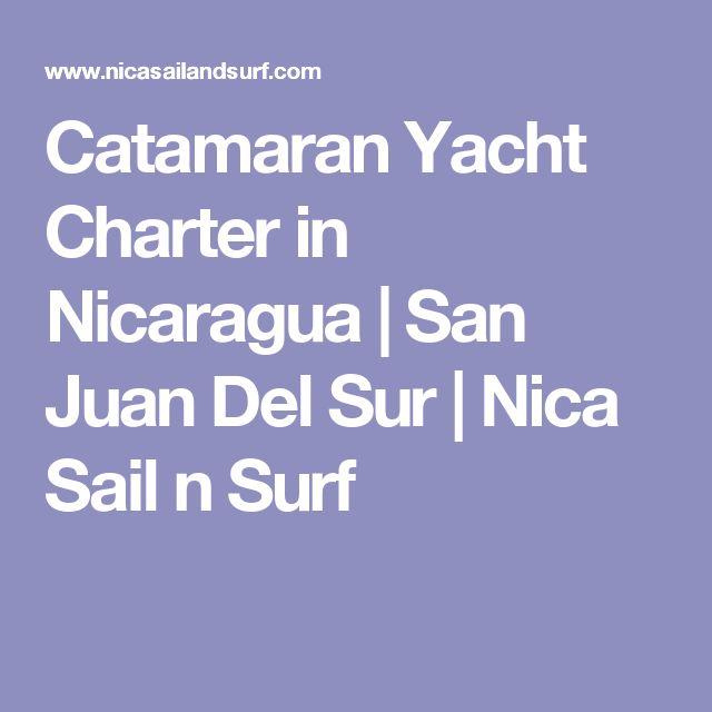 Catamaran Yacht Charter in Nicaragua | San Juan Del Sur | Nica Sail n Surf