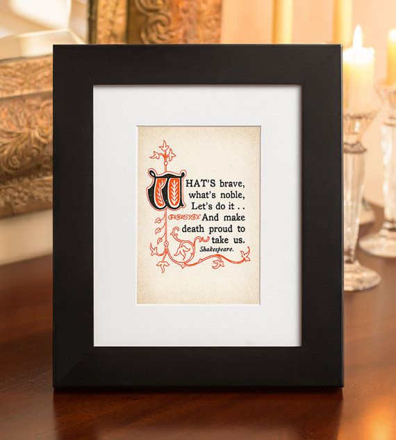 Thoughts of Shakespeare Concerning Courage 5x7 by TrueCourage, $15.00