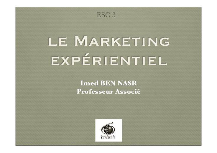 Marketing expérientiel chap1 - Chapitre Introductif by Connaissance Créative via slideshare