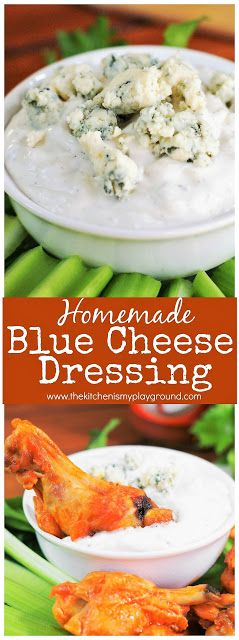 Homemade Blue Cheese Dressing ~ Beats the bottled stuff, hands-down! A fabulous dressing for salads or dip for chips or wings. #bluecheese #bluecheesedressing #homemadedressing #wings #buffalowings #gameday #thekitchenismyplayground  www.thekitchenismyplayground.com
