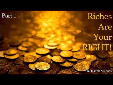 Dr Joseph Murphy, Riches Are Your Right Part 1