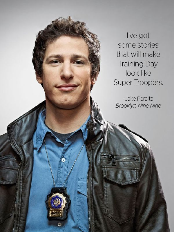 """""""I've got some stories that will make Training Day look like Super Troopers"""" - Jake Peralta, Brooklyn Nine Nine. Catch it on #PlayOn with these channels: http://www.playon.tv/showfinder-search/Brooklyn"""