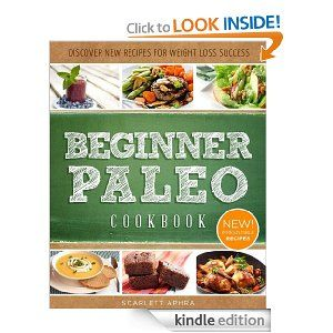 Paleo Cookbook For Beginners: Delectable, Easy-To-Make Recipes For Breakfast, Lunch and Dinner (The Easy Diet) by: Scarlett Aphra - Mimicking the diet of humans who lived 2.5 million to 10,000 years ago, the Paleo Diet pre-dates agriculture and adapts to a more hunter-gatherer lifestyle, with a focus on animal fats and wholesome fruits and vegetables.